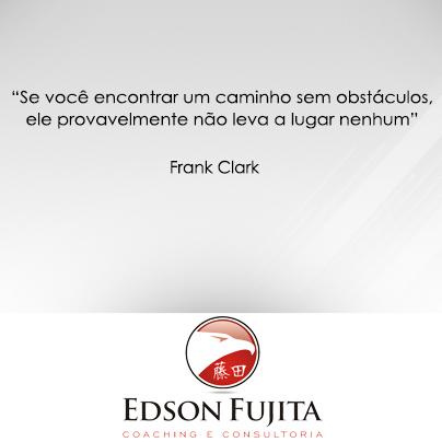 edson fujita coaching consultoria_frase_frank clark